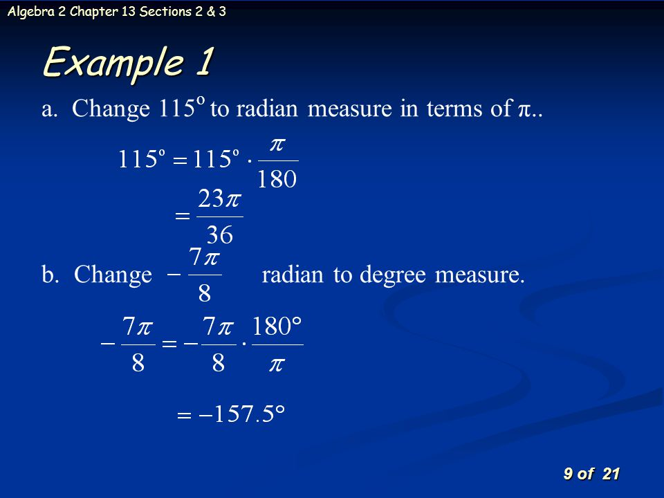 Example 1 a. Change 115o to radian measure in terms of π..
