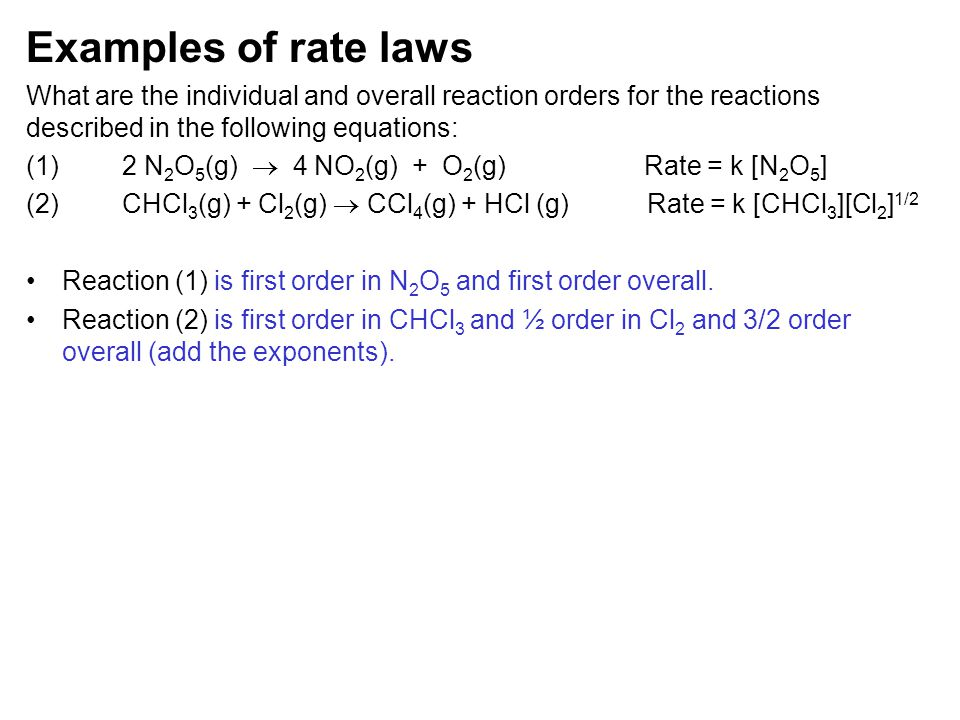 Examples of rate laws What are the individual and overall reaction orders for the reactions described in the following equations: