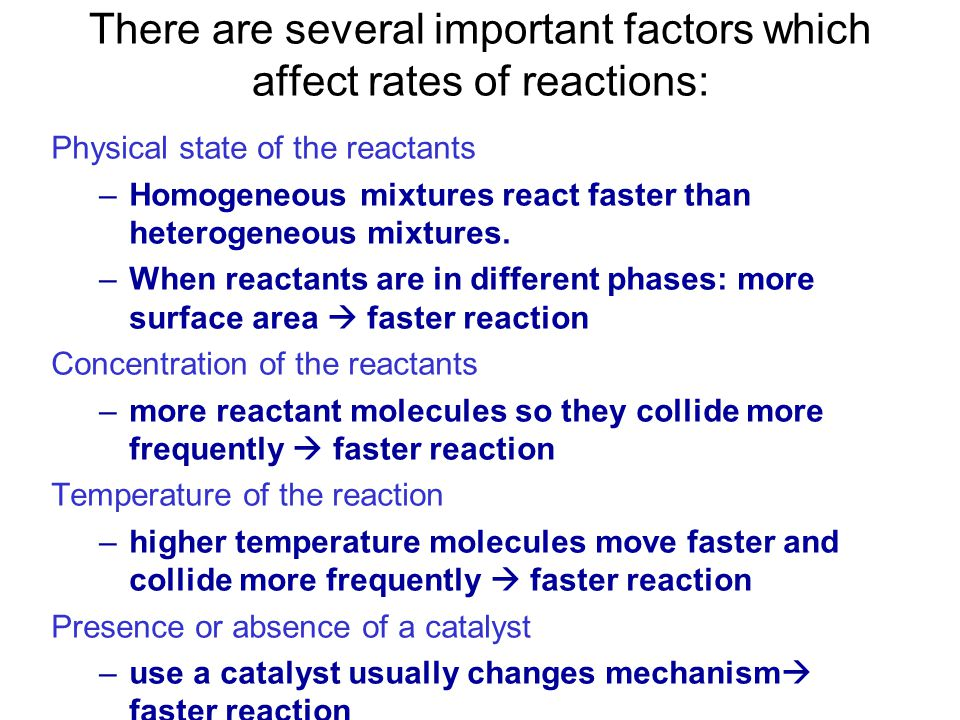 There are several important factors which affect rates of reactions: