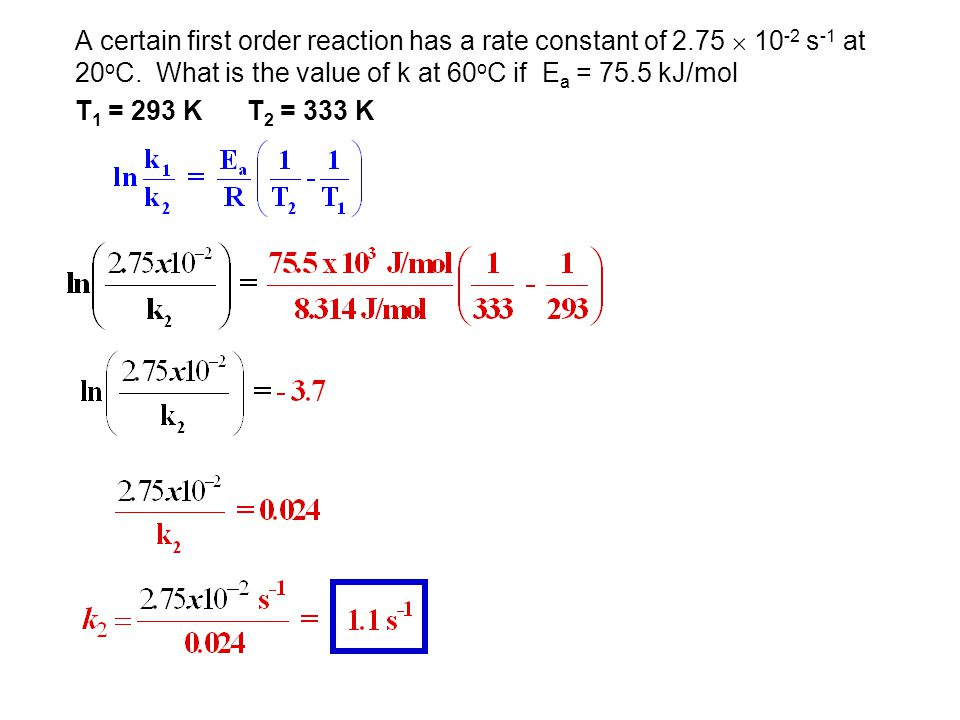 A certain first order reaction has a rate constant of 2