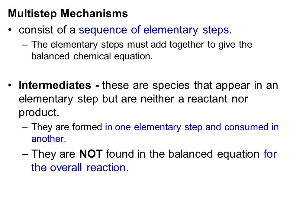 consist of a sequence of elementary steps.