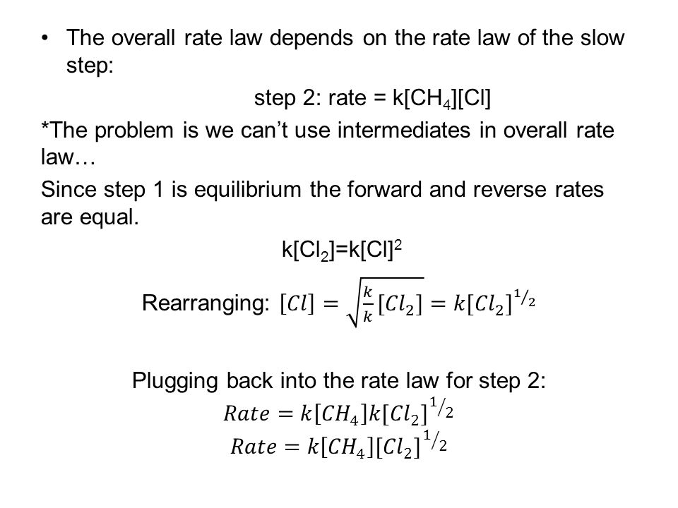 The overall rate law depends on the rate law of the slow step: