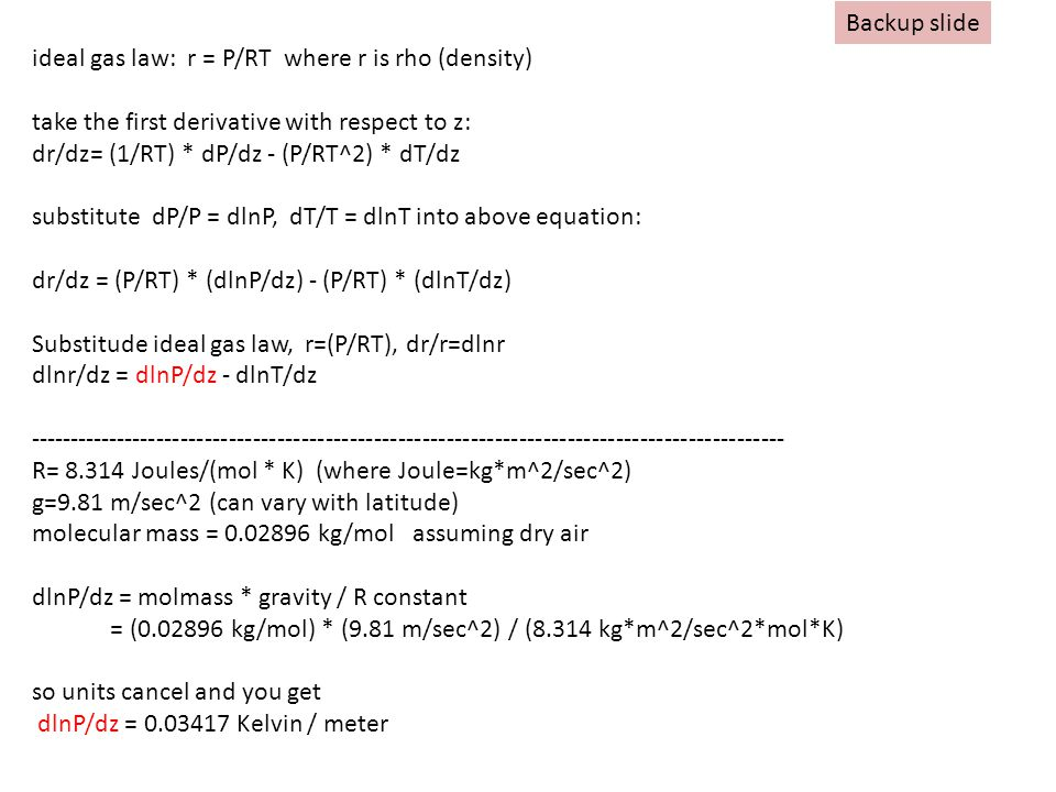 Backup slide ideal gas law: r = P/RT where r is rho (density) take the first derivative with respect to z: