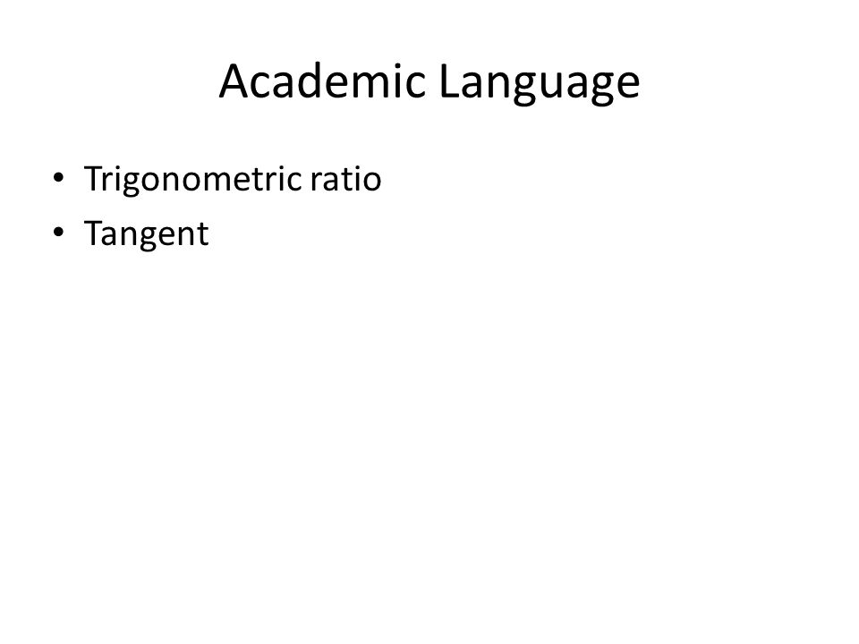 Academic Language Trigonometric ratio Tangent