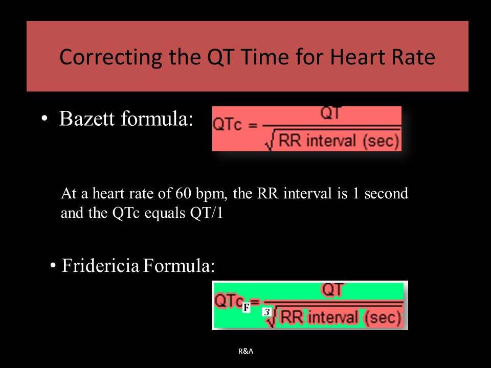 Correcting the QT Time for Heart Rate