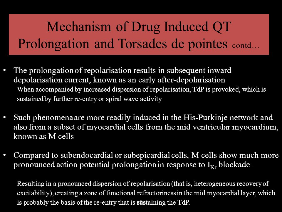 Mechanism of Drug Induced QT Prolongation and Torsades de pointes contd…