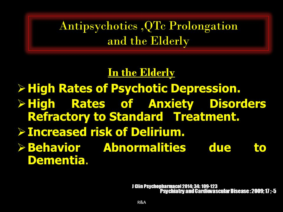 Antipsychotics ,QTc Prolongation and the Elderly