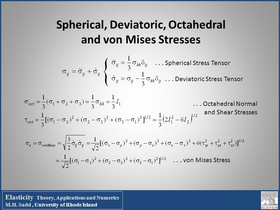 Spherical, Deviatoric, Octahedral and von Mises Stresses