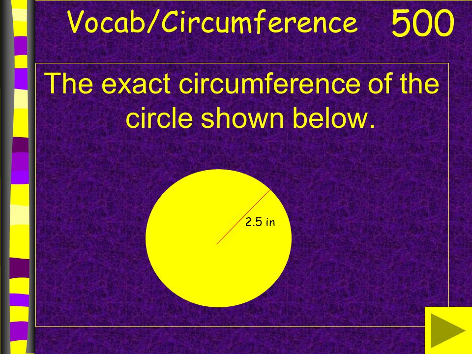 The exact circumference of the circle shown below.
