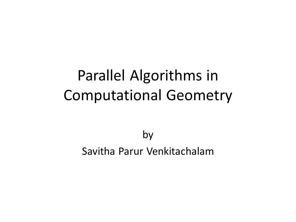Parallel Algorithms in Computational Geometry