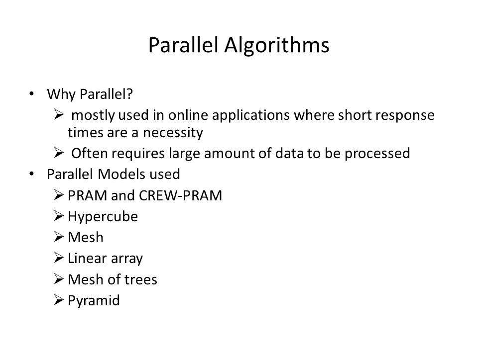Parallel Algorithms Why Parallel