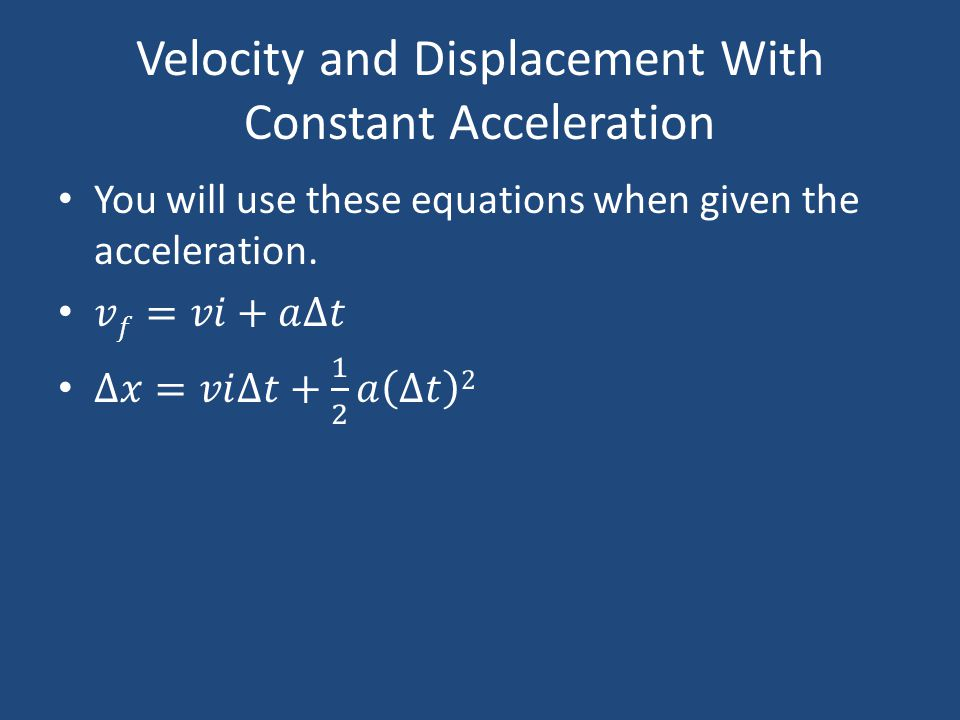 Velocity and Displacement With Constant Acceleration