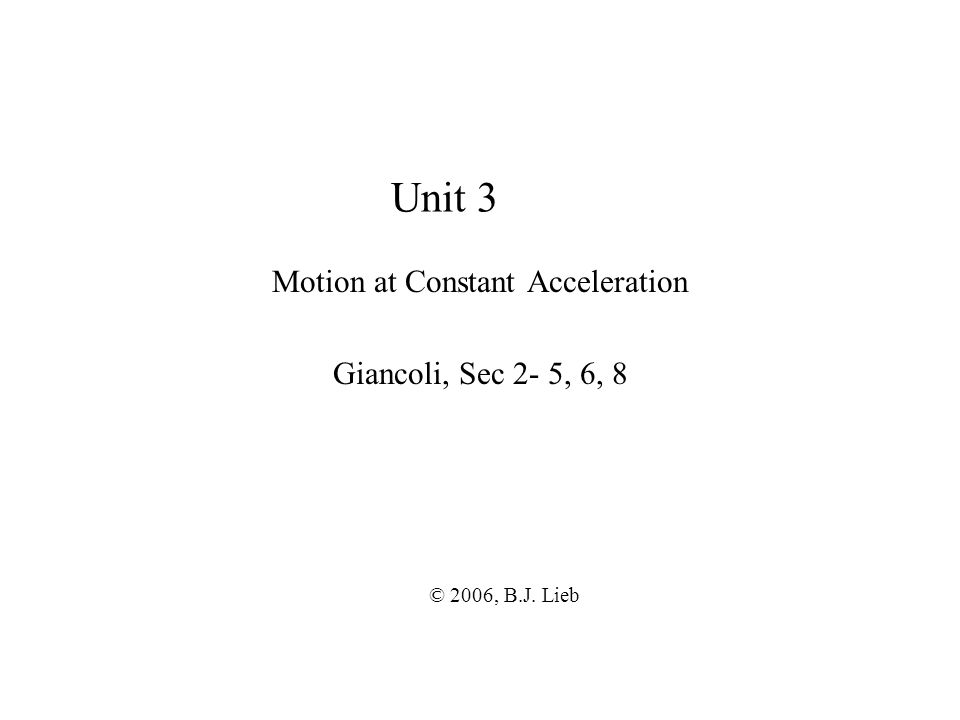 Motion at Constant Acceleration Giancoli, Sec 2- 5, 6, 8