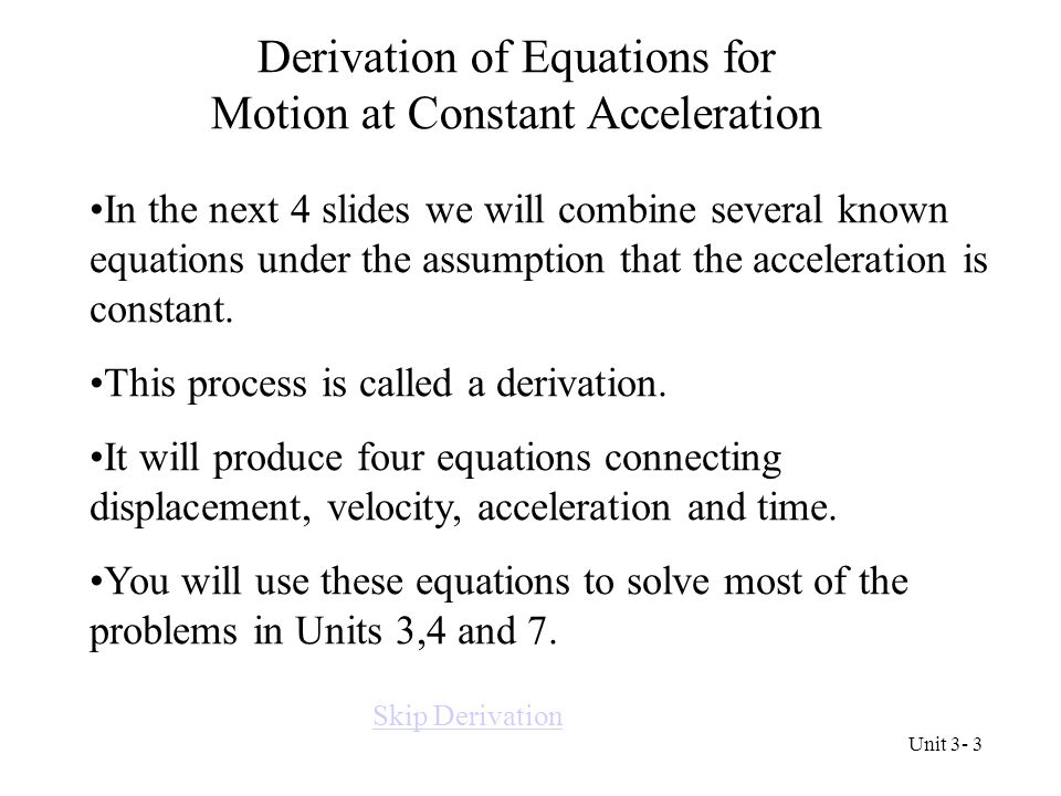 Derivation of Equations for Motion at Constant Acceleration