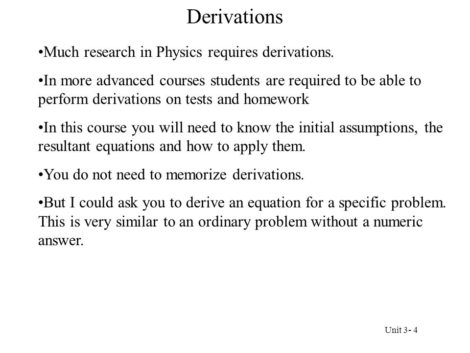 Derivations Much research in Physics requires derivations.
