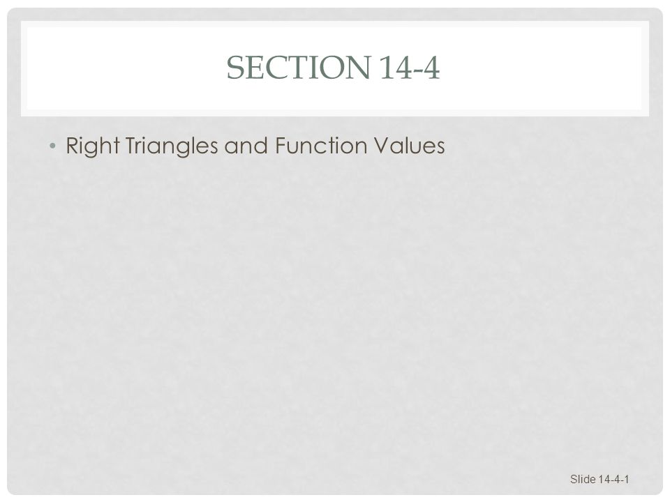 Section 14-4 Right Triangles and Function Values