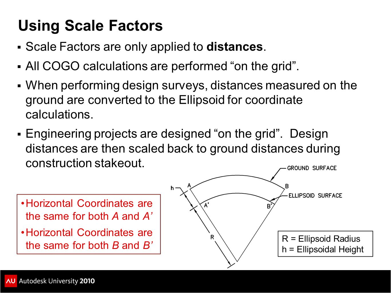 Using Scale Factors Scale Factors are only applied to distances.