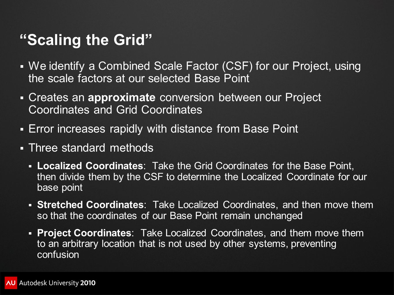 Scaling the Grid We identify a Combined Scale Factor (CSF) for our Project, using the scale factors at our selected Base Point.