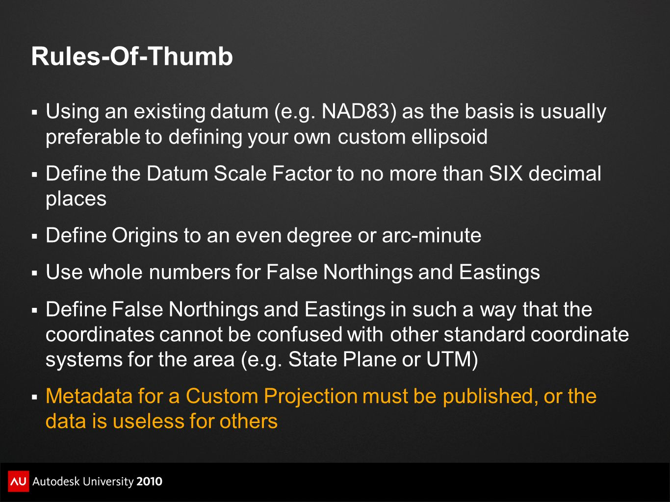 Rules-Of-Thumb Using an existing datum (e.g. NAD83) as the basis is usually preferable to defining your own custom ellipsoid.