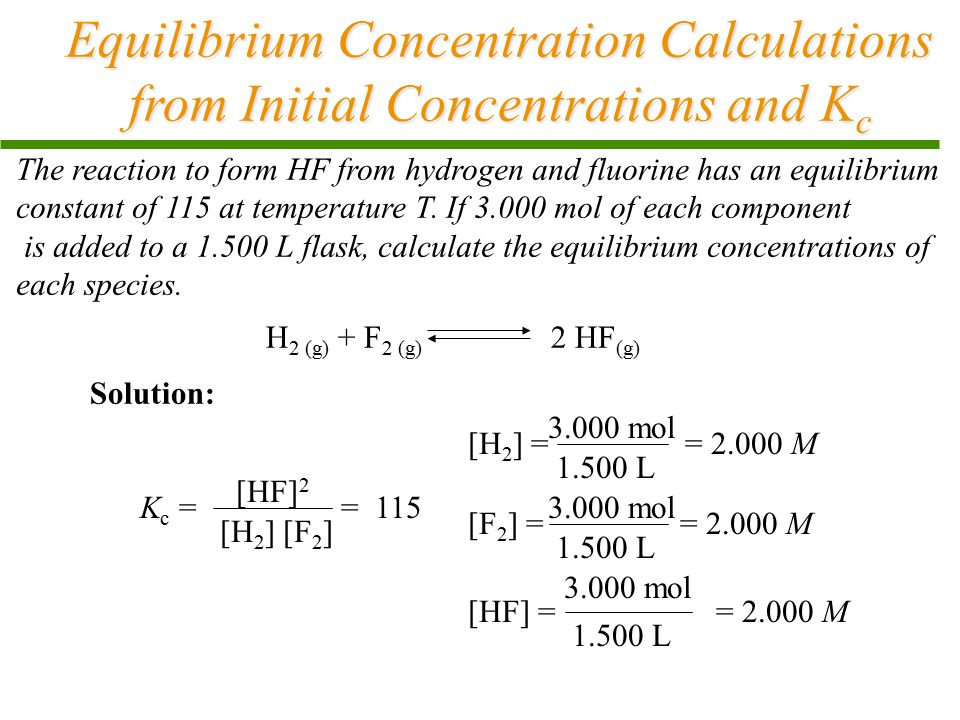 Equilibrium Concentration Calculations from Initial Concentrations and Kc