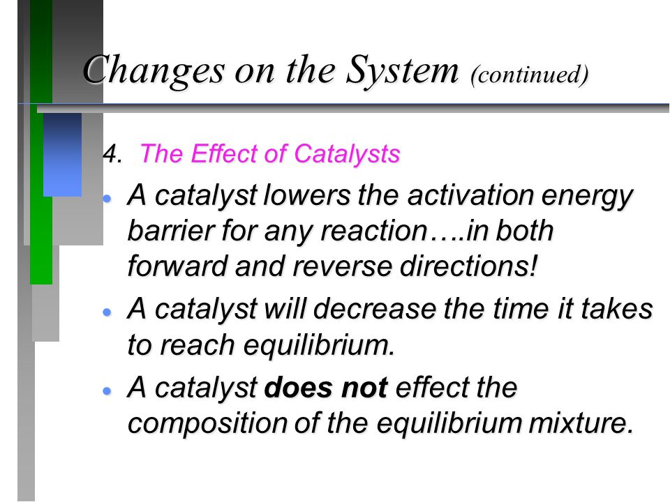 Changes on the System (continued)