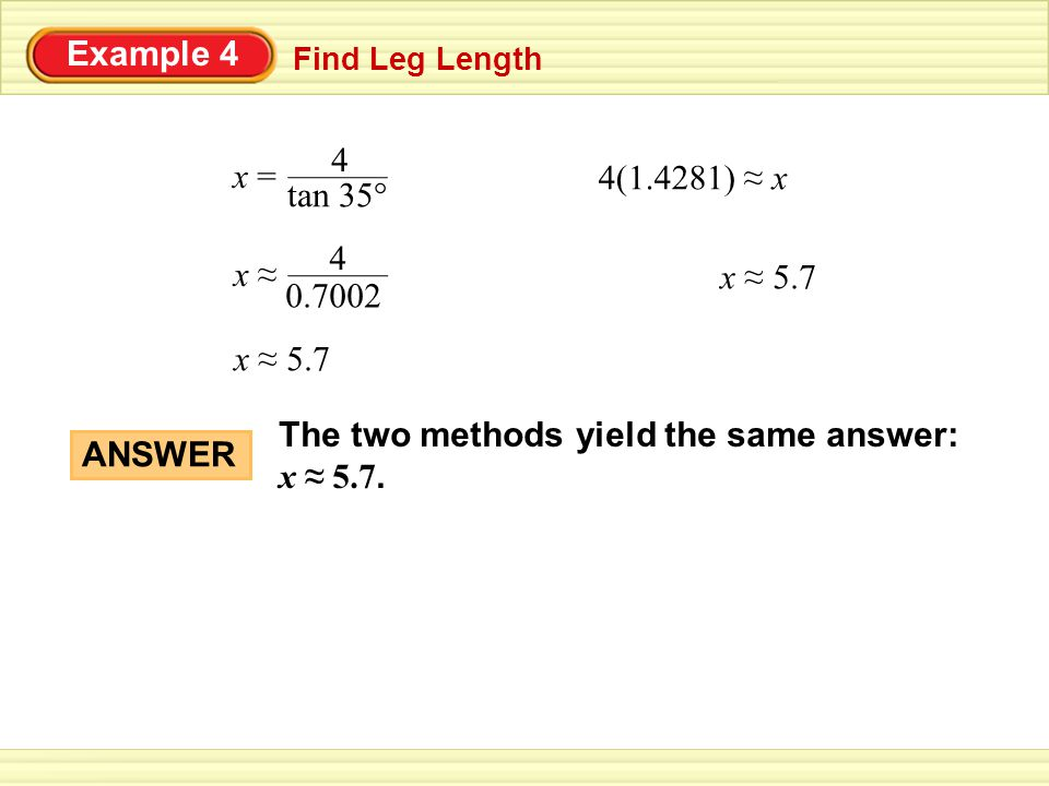 The two methods yield the same answer: x ≈ 5.7.