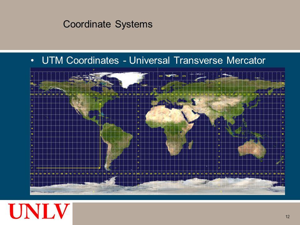 Coordinate Systems UTM Coordinates - Universal Transverse Mercator