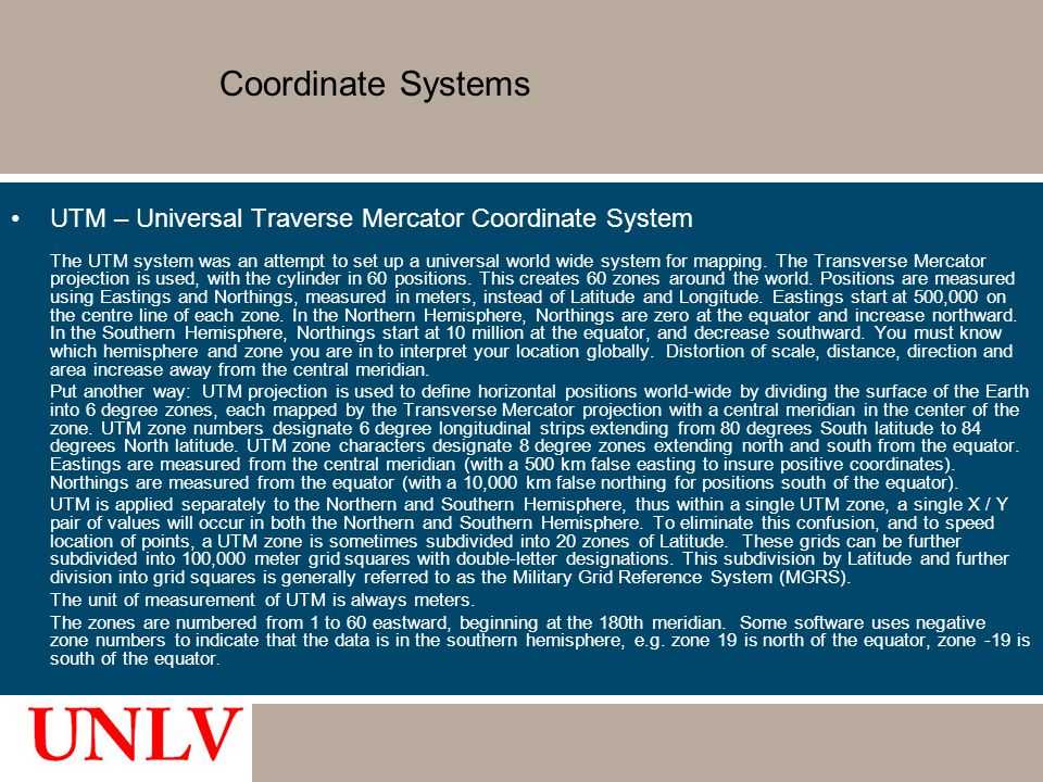 Coordinate Systems UTM – Universal Traverse Mercator Coordinate System