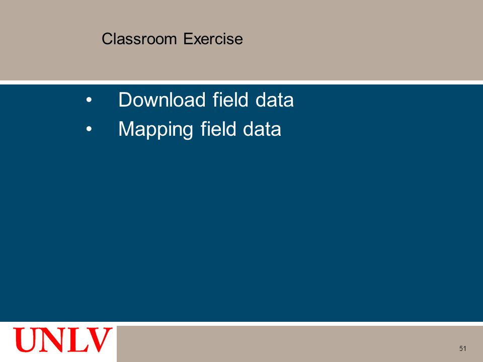 Classroom Exercise Download field data Mapping field data