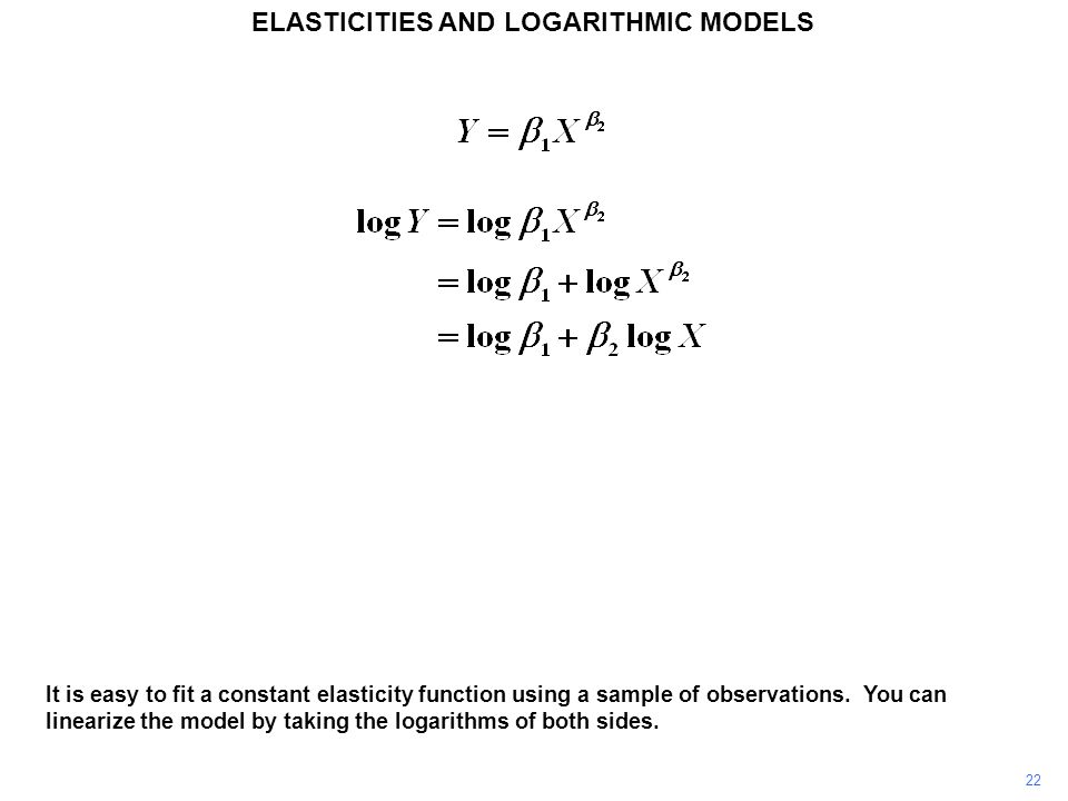 ELASTICITIES AND LOGARITHMIC MODELS