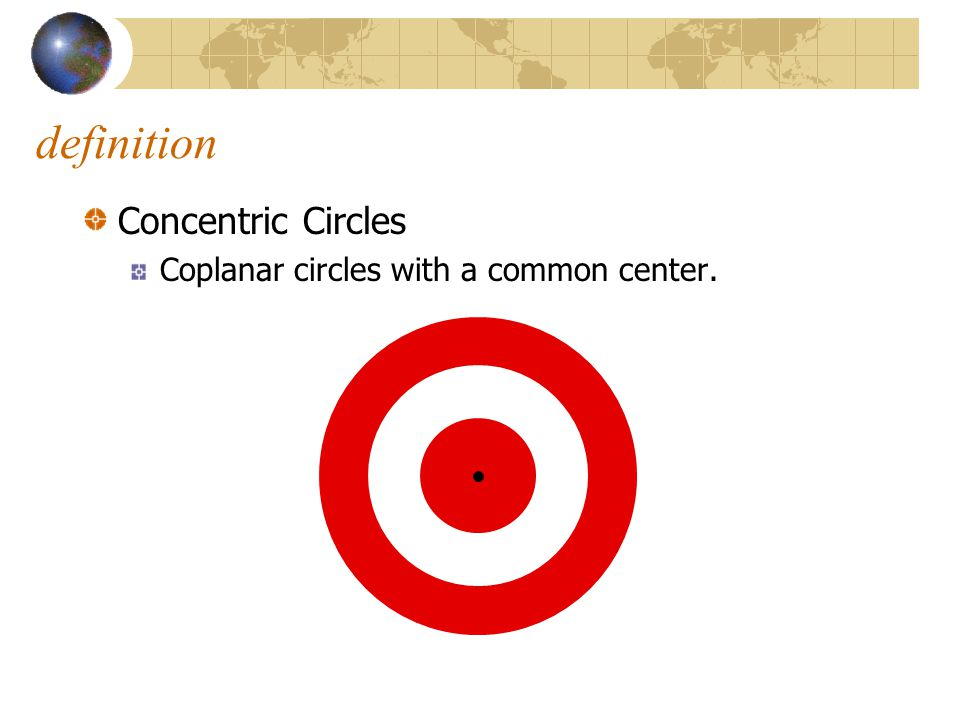 definition Concentric Circles Coplanar circles with a common center.