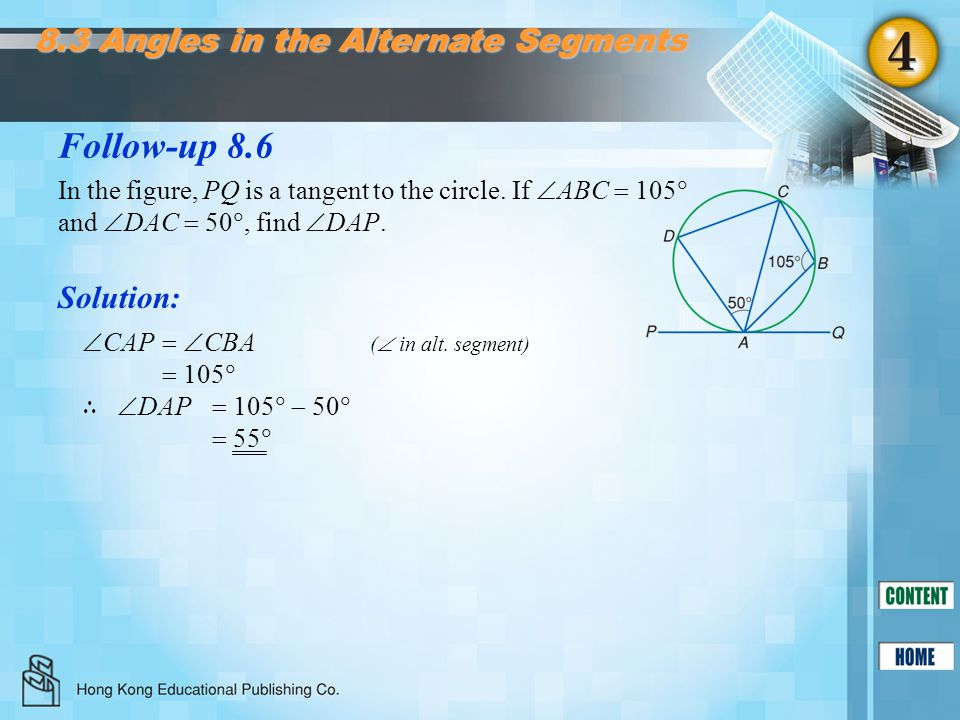 Follow-up 8.6 8.3 Angles in the Alternate Segments Solution: