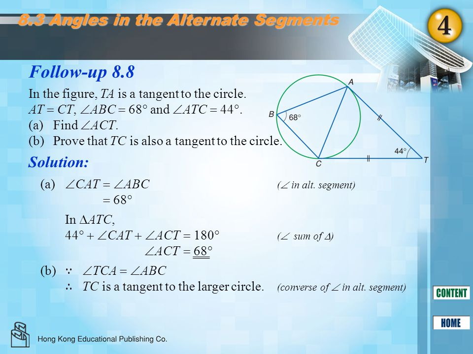 Follow-up 8.8 8.3 Angles in the Alternate Segments Solution: