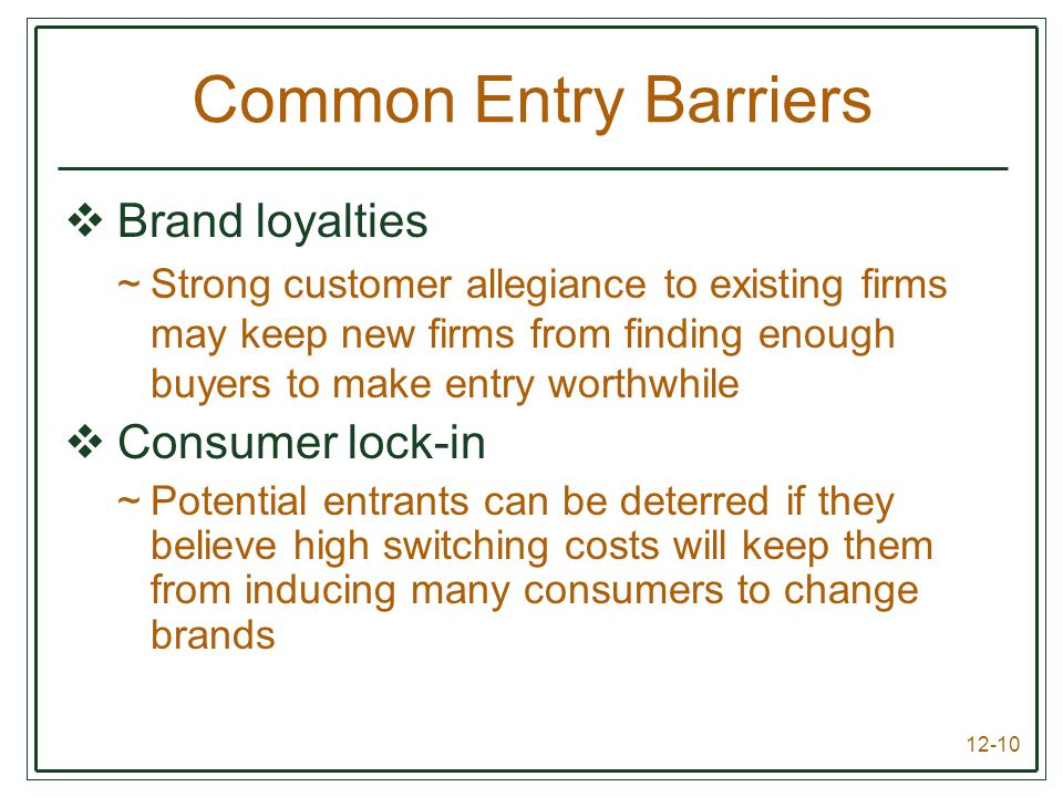 Common Entry Barriers Brand loyalties Consumer lock-in