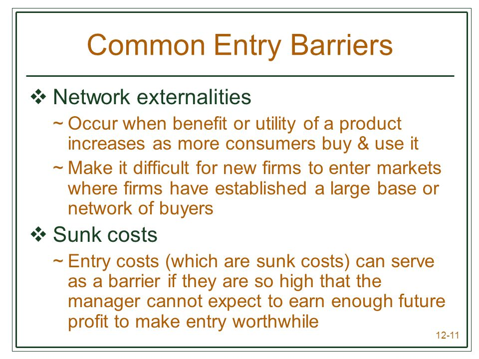 Common Entry Barriers Network externalities Sunk costs