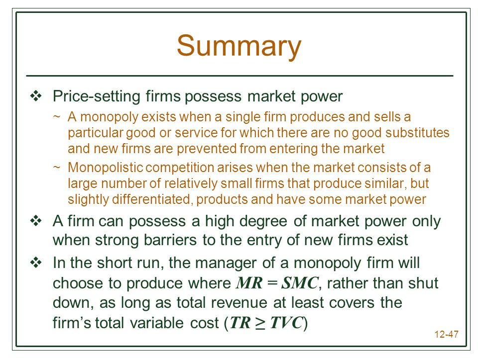 Summary Price-setting firms possess market power