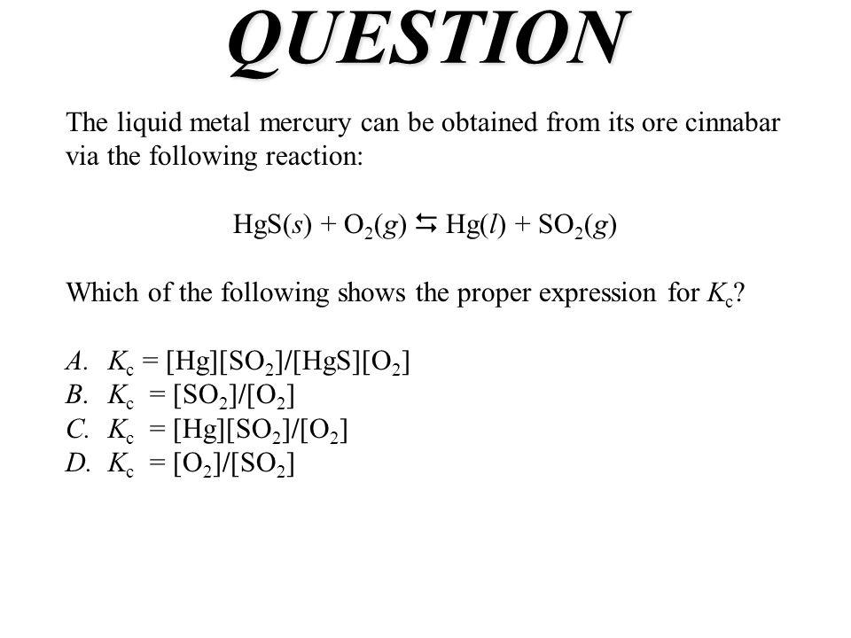 HgS(s) + O2(g)  Hg(l) + SO2(g)