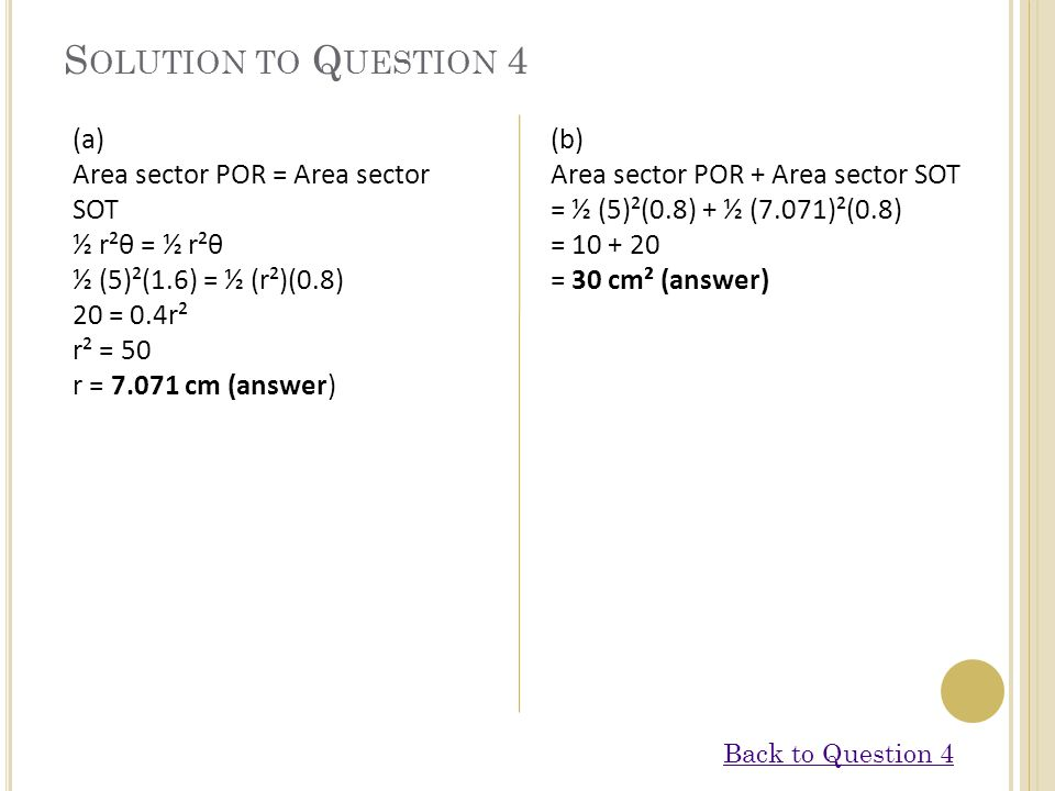 Solution to Question 4 (a) (b) Area sector POR = Area sector SOT