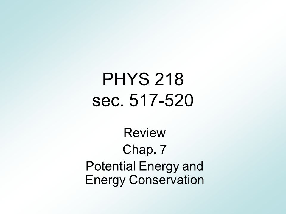 Review Chap. 7 Potential Energy and Energy Conservation