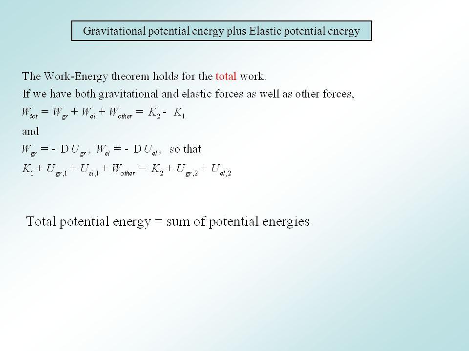 Gravitational potential energy plus Elastic potential energy