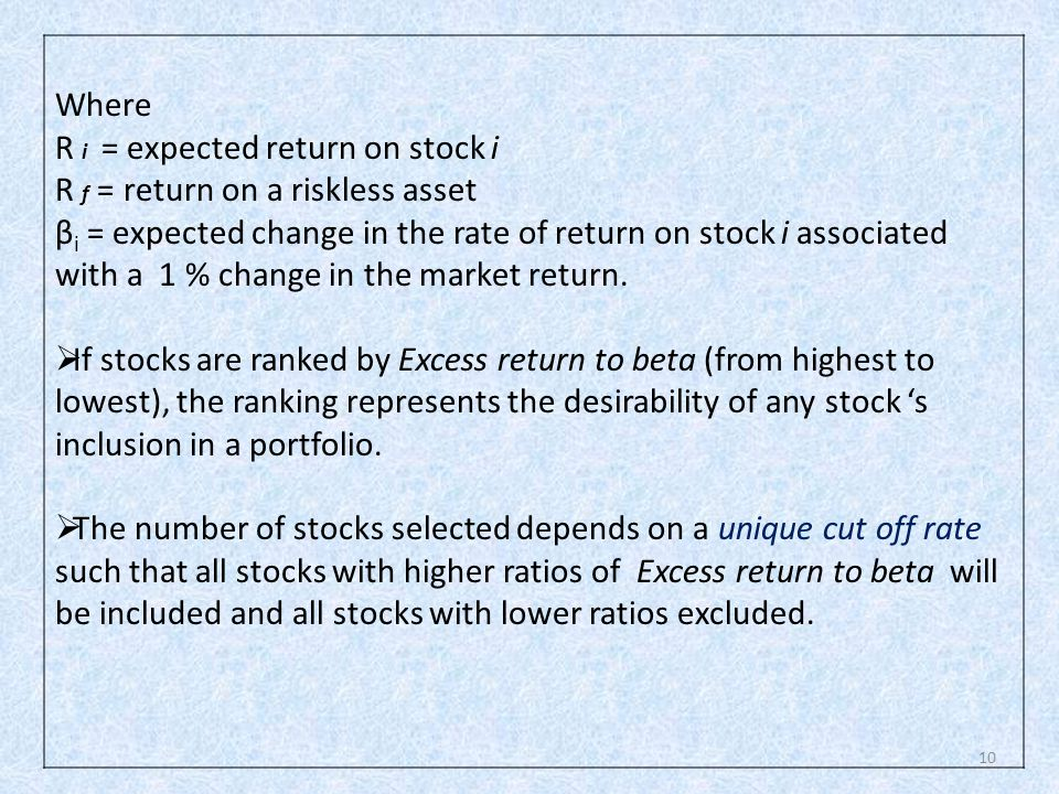 Where R i = expected return on stock i. R f = return on a riskless asset.