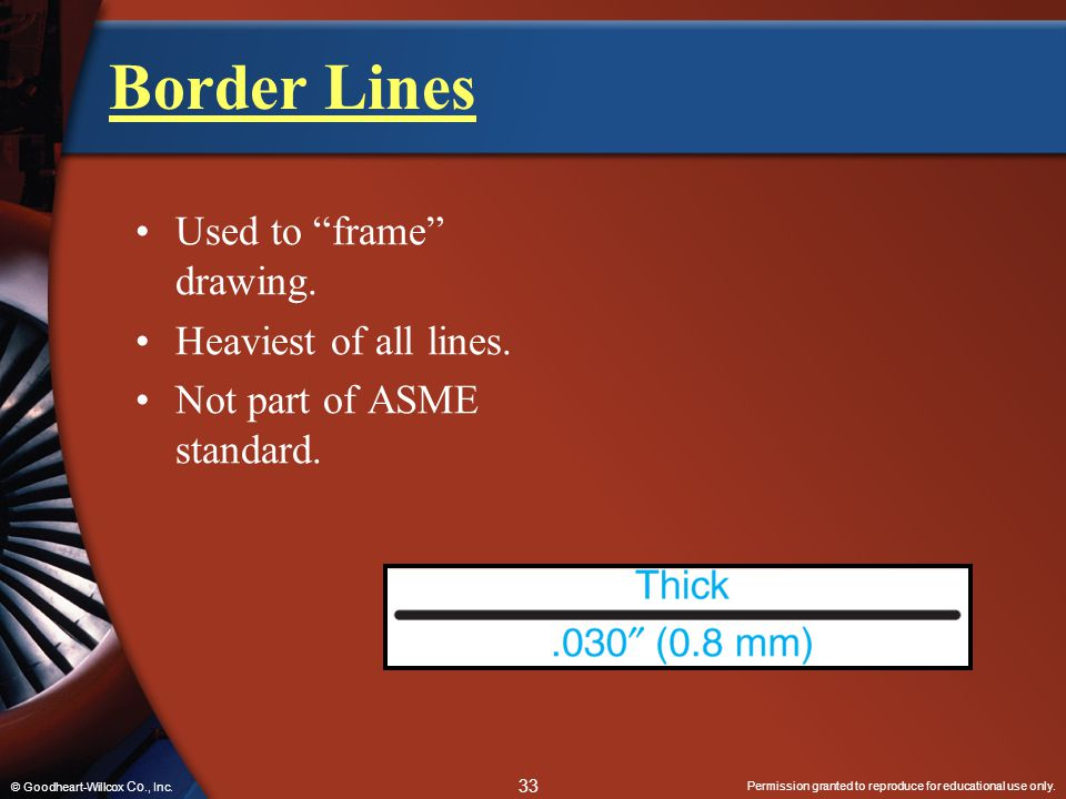 Border Lines Used to frame drawing. Heaviest of all lines.