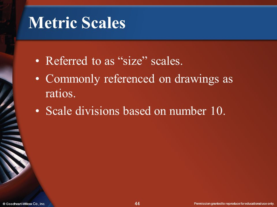 Metric Scales Referred to as size scales.