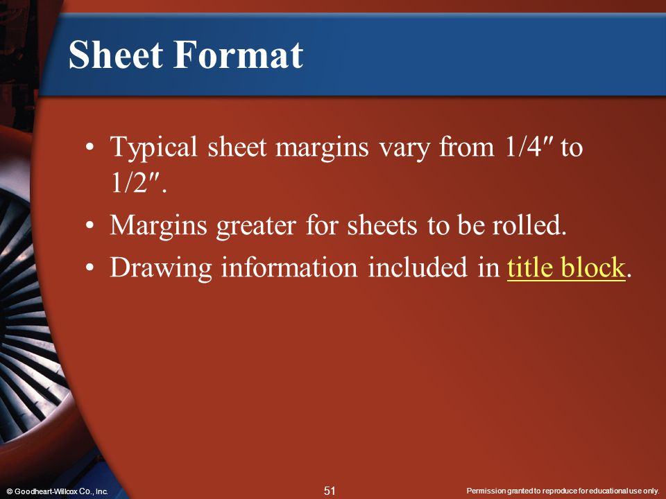 Sheet Format Typical sheet margins vary from 1/4 to 1/2.