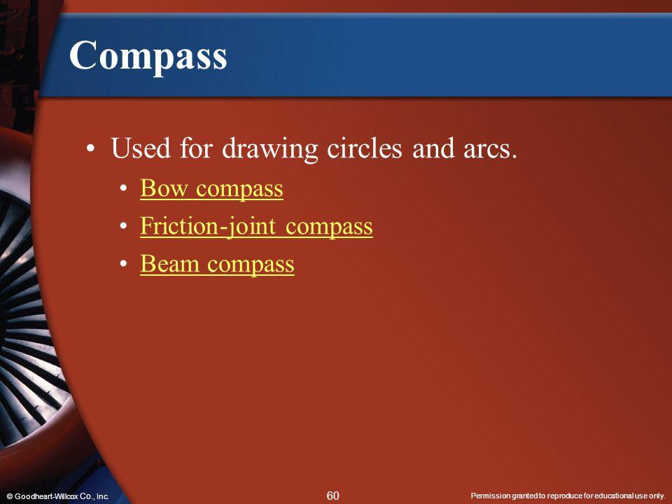 Compass Used for drawing circles and arcs. Bow compass