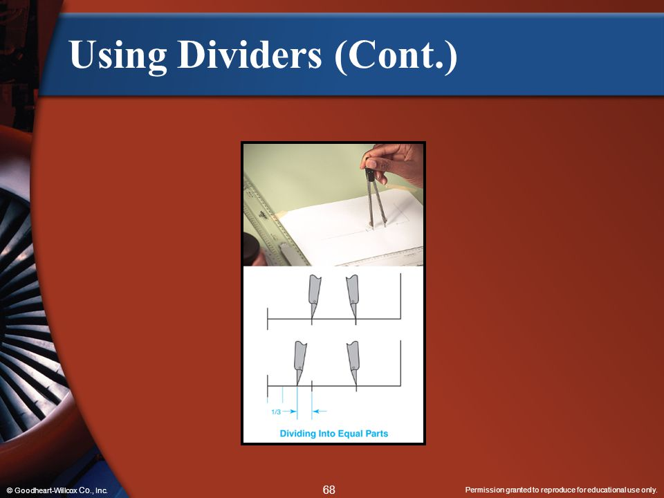 Using Dividers (Cont.) © Goodheart-Willcox Co., Inc.