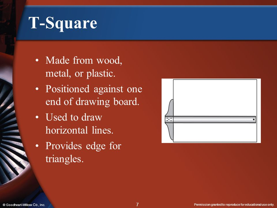 T-Square Made from wood, metal, or plastic.