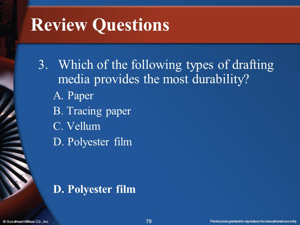 Review Questions 3. Which of the following types of drafting media provides the most durability A. Paper.