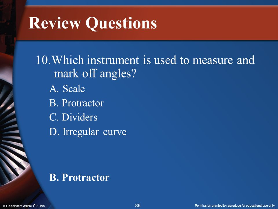 Review Questions 10.Which instrument is used to measure and mark off angles A. Scale. B. Protractor.