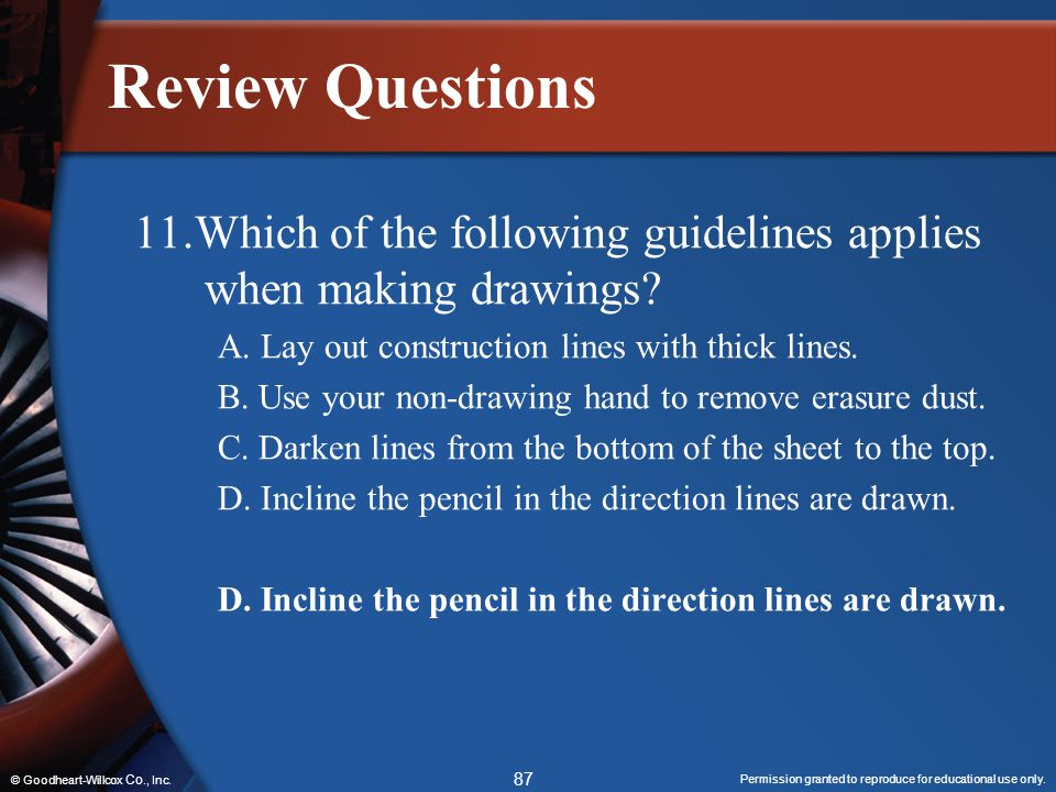 Review Questions 11.Which of the following guidelines applies when making drawings A. Lay out construction lines with thick lines.